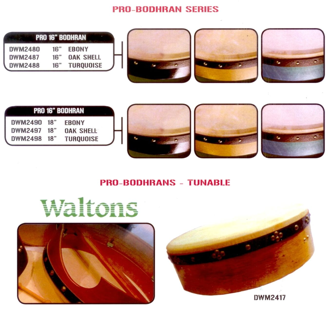 Waltons also make a premium range of Bodhran for professional players